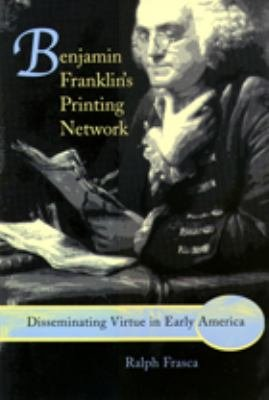 Download Benjamin Franklin s Printing Network Book