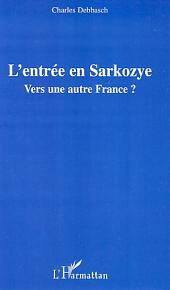 L'entrée en Sarkozye: Vers une autre France ?