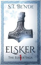 Elsker: The Elsker Saga: Book 1