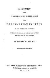 History of the Progress and Suppression of the Reformation in Italy in the 16th Century: With a Sketch of History of the Reformation in the Grisons