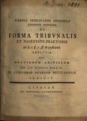 De forma tribuna lib. et maiestate praetoris ad l. 1. ff. 5. ff. de postulandi