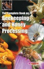The Complete Book on Beekeeping and Honey Processing
