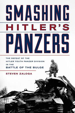Smashing Hitler s Panzers