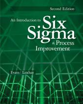 An Introduction to Six Sigma and Process Improvement: Edition 2