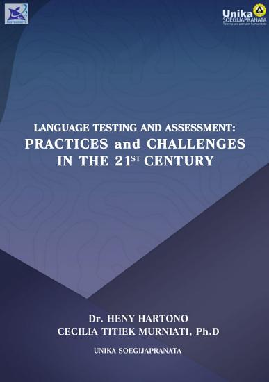 Language Testing and Assessment  Practices and Challenges in the 21st Century PDF