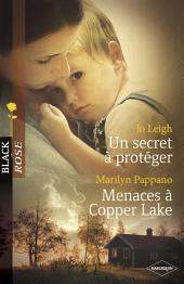 Un secret à protéger - Menaces à Copper Lake (Harlequin Black Rose)