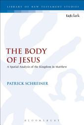 The Body of Jesus: A Spatial Analysis of the Kingdom in Matthew