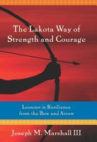 The Lakota Way of Strength and Courage PDF