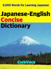 Japanese-English Concise Dictionary: How to learn essential Japanese vocabulary with a simple method for school, exam, and business