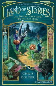 Land of Stories  Das magische Land 1     Die Suche nach dem Wunschzauber PDF