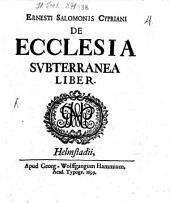 Ern. Salom. Cypriani De ecclesia subterranea liber
