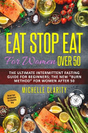Eat Stop Eat for Women Over 50 PDF