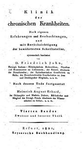 Klinik der chronischen Krankheiten: nach eigenen Erfahrungen und Beobachtungen, und mit Berücksichtigung der bewahrtesten Schriftsteller systematisch bearbeitet, Band 4,Ausgabe 2