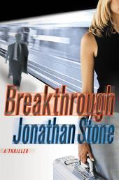 Breakthrough: A Thriller