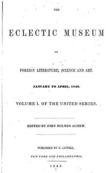 Download Eclectic Museum of Foreign Literature  Science and Art Book