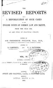 The Revised Reports: Being a Republication of Such Cases in the English Courts of Common Law and Equity, from the Year 1785, as are Still of Practical Utility. 1785-1866, Volume 4