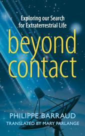 Beyond Contact: Exploring Our Search for Extraterrestrial Life