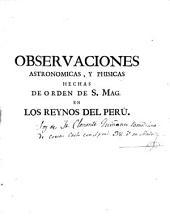 Observaciones astronómicas y phisicas hechas de orden de S. Mag. en los Reynos del Peru: de los cuales deduce la figura y magnitud de la Tierra y se aplica a la navegación
