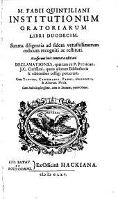 Marci Fabii Quintiliani Institutionum Oratoriarum libri duodecim: summa diligentia ad fidem vetustissimorum codicum recogniti, ac restituti..
