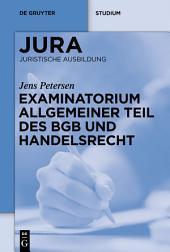 Examinatorium Allgemeiner Teil des BGB und Handelsrecht