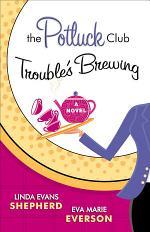 The Potluck Club--Trouble's Brewing (The Potluck Club Book #2)