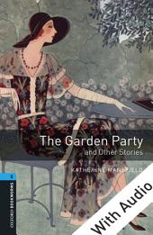 The Garden Party and Other Stories - With Audio Level 5 Oxford Bookworms Library: Edition 3