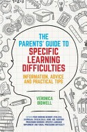 The Parent's Guide to Specific Learning Difficulties