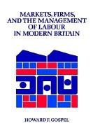 Markets  Firms and the Management of Labour in Modern Britain PDF