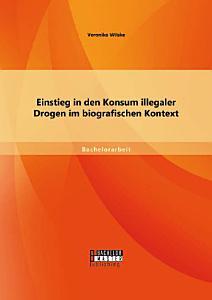 Einstieg in den Konsum illegaler Drogen im biografischen Kontext PDF