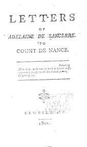 Letters of Adelaide de Sancerre: To Count de Nance ...