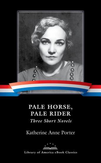 Pale Horse  Pale Rider  Three Short Novels PDF