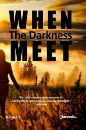 When The Darkness Meet