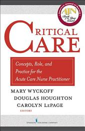 Critical Care: Concepts, Role, and Practice for the Acute Care Nurse Practitioner