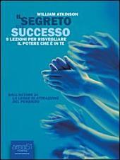 Il segreto del successo: 9 lezioni per risvegliare il potere che è in te