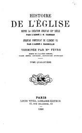 Histoire de l'Église depuis la création jusqu'au XIIe siècle par J.E. Darras: jusqu'au pontificat de Clément VII par J. Bareille, Volume4