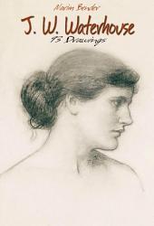 J. W. Waterhouse: 93 Drawings