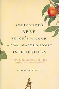 Aguecheek s Beef  Belch s Hiccup  and Other Gastronomic Interjections PDF