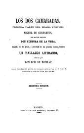Los dos camaradas: primera parte del drama póstumo Miguel de Cervantes que dejó sin concluir Ventura de la Vega, dividida en dos actos, y precedida de un proemio en uno, titulado Un hallazgo literario, escrito por Luis de Eguílaz