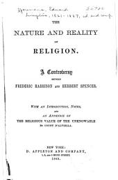 The Nature and Reality of Religion: A Controversy Between Frederic Harrison and Herbert Spencer : with an Introduction, Notes, and an Appendix on the Religious Value of the Unknowable