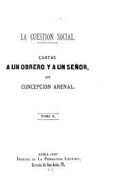 La cuestión social: cartas a un obrero y a un señor, Volumen 2