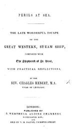 Perils at Sea. The late wonderful escape of the Great Western Steam Ship, compared with the Shipwreck of St. Paul