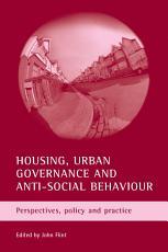 Housing  Urban Governance and Anti social Behaviour PDF