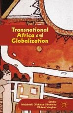 Transnational Africa and Globalization PDF
