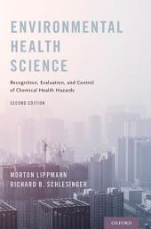 Environmental Health Science: Recognition, Evaluation, and Control of Chemical Health Hazards, Edition 2