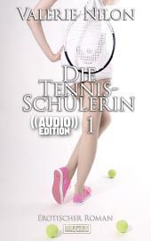 Die Tennis-Schülerin 1 - Erotischer Roman (( Audio )): Buch & Hörbuch