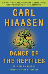 Dance of the Reptiles: Rampaging Tourists, Marauding Pythons, Larcenous Legislators,Crazed Celebrities, and Tar-Balled Beaches: Selected Columns