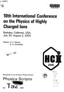 10th International Conference on the Physics of Highly Charged Ions, Berkeley, California, July 30-August 2, 2000