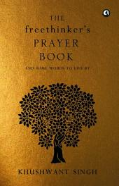 The Freethinker's Prayer Book: And some word to live by