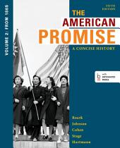 The American Promise: A Concise History, Volume 2: From 1865, Edition 5