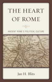 The Heart of Rome: Ancient Rome's Political Culture
